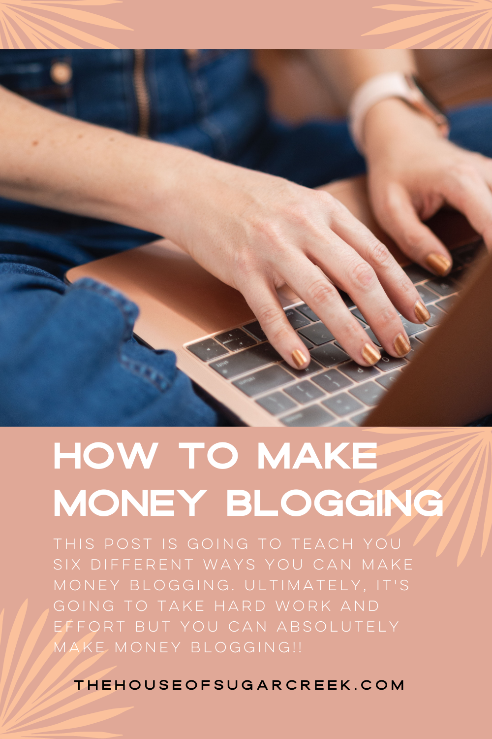 How to Make Money Blogging - The House of Sugar Creek