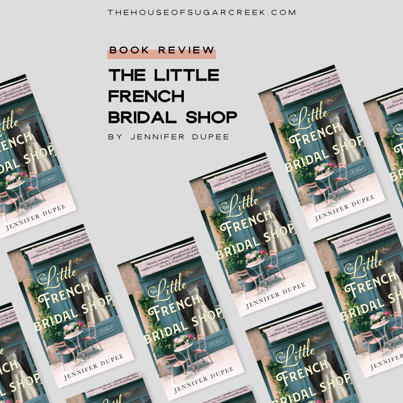 Book Review - The Little French Bridal Shop by Jennifer Dupee